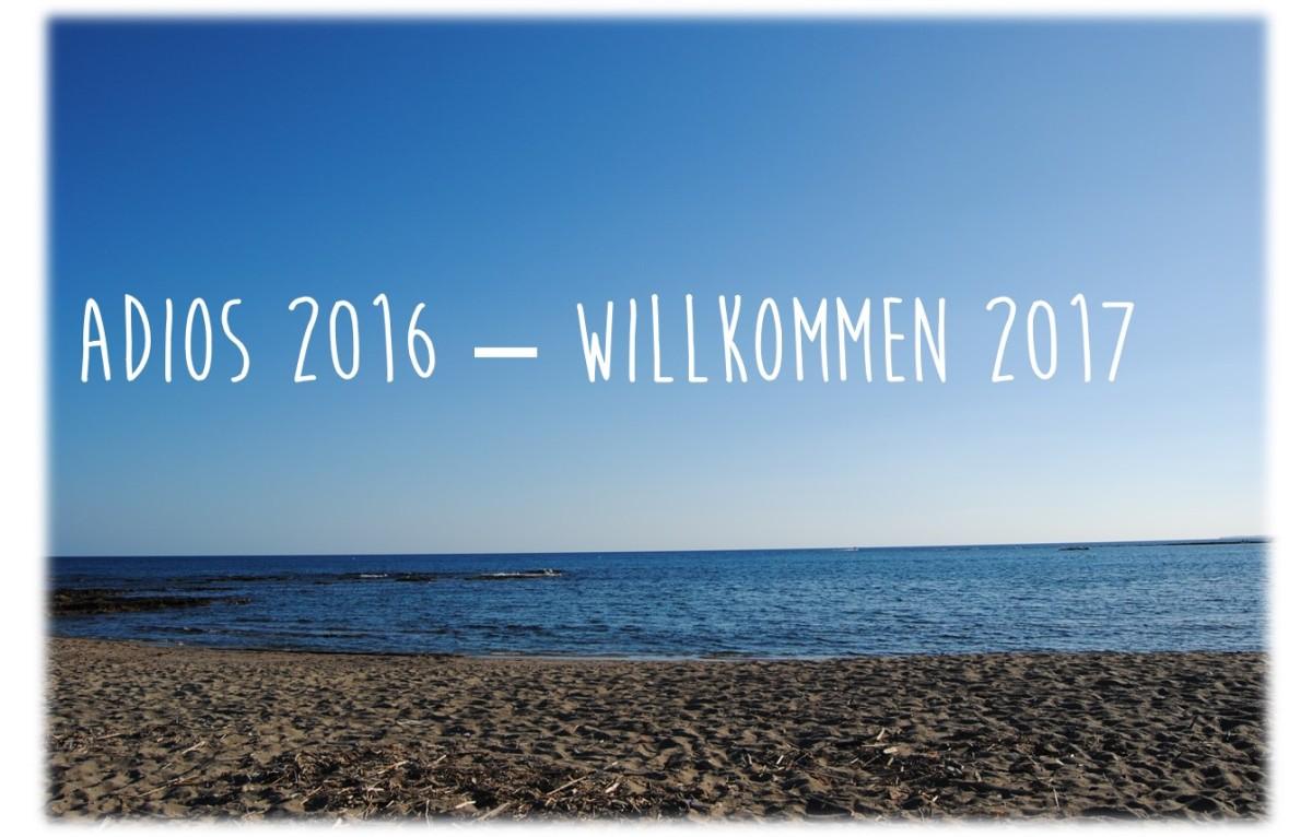 Adios 2016 – Willkommen2017